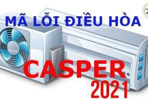 Bảng mã lỗi sản phẩm điều hòa Casper năm 2021
