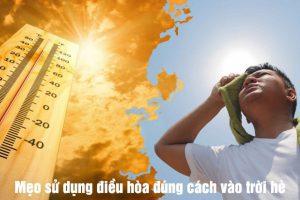 Chia sẻ mẹo sử dụng điều hòa đúng cách và hiệu quả vào mùa hè