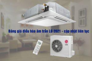 Bảng báo giá điều hòa âm trần LG mới nhất tháng 06.2021