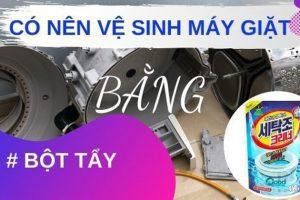 Cách sử dụng bột tẩy vệ sinh máy giặt
