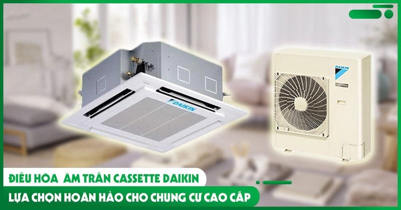 dieu_hoa_am_tran_cassette_daikin_lua_chon_hoan_hao_cho_chung_cu_cao_cap