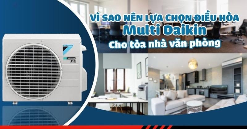 Lựa chọn điều hòa Multi Daikin cho tòa nhà văn phòng, biệt thự, khách sạn