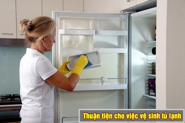Thuận tiện cho việc vệ sinh tủ lạnh