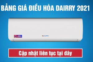 Bảng báo giá điều hòa Dairry mới nhất tháng 06.2021