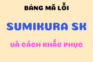 Bảng mã lỗi điều hòa Sumikura – Cập nhập mới nhất