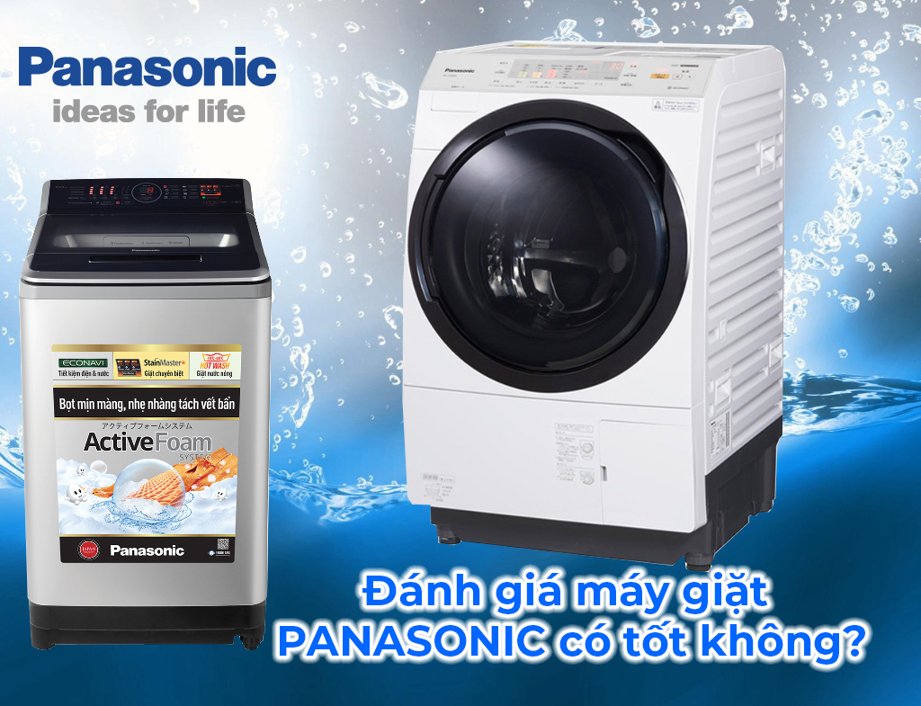 Máy giặt Panasonic dùng có tốt không – có nên mua không ?