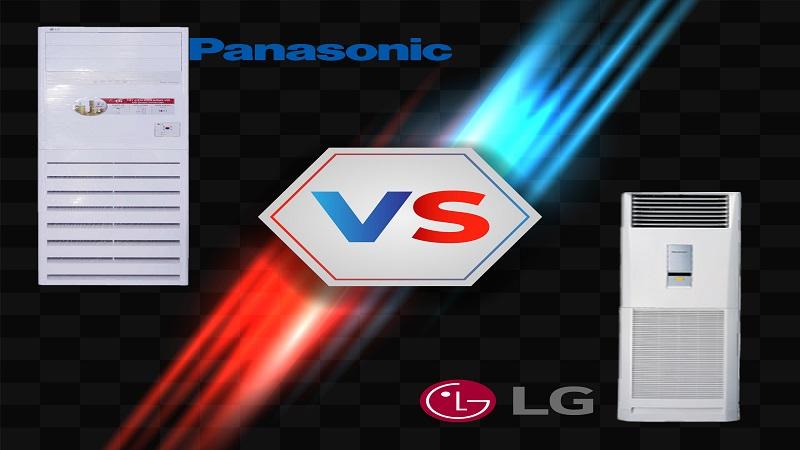 Chọn mua máy điều hòa tủ đứng Panasonic hay LG ?