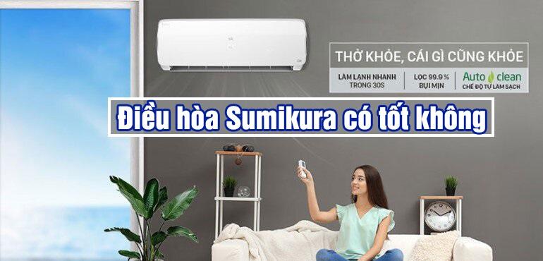 tim-hieu-dieu-hoa-sumikura-dung-co-tot-khong