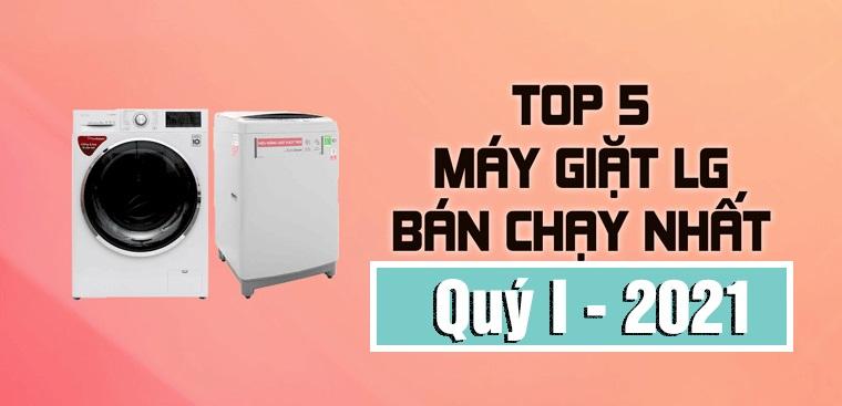 top-5-may-giat-lg-ban-chay-nhat-2021