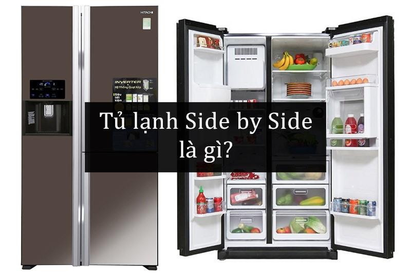 Tủ lạnh Side By Side là gì? Có nên mua dòng sản phẩm này không?