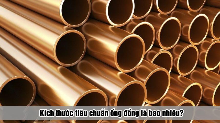 Kích thước tiêu chuẩn ống đồng là bao nhiêu