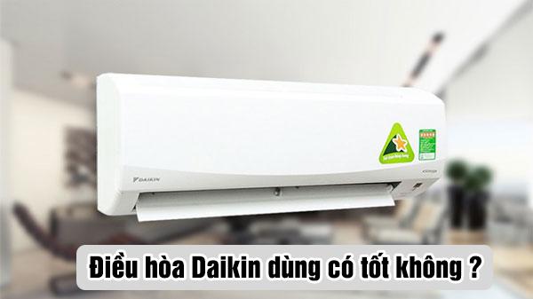 dieu-hoa-daikin-dung-co-tot-khong