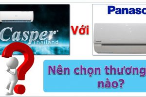 So sánh những ưu nhược điểm của điều hòa Panasonic và Casper