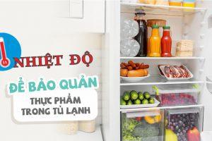 Nên để nhiệt độ tủ lạnh ở mức nào để thực phẩm được bảo quản tốt nhất ?