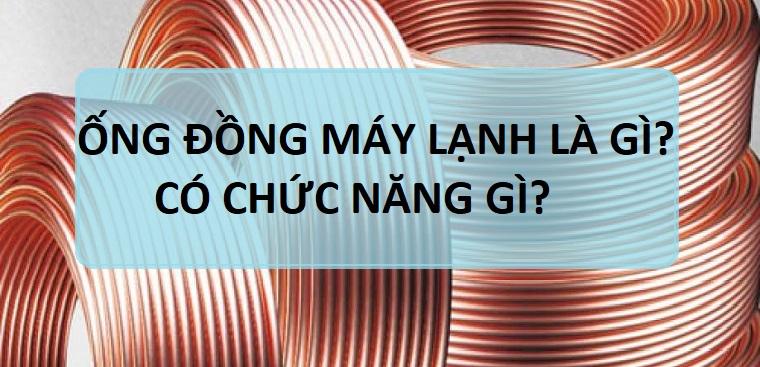 ong-dong-may-lanh-la-gi-co-chuc-nang-gi