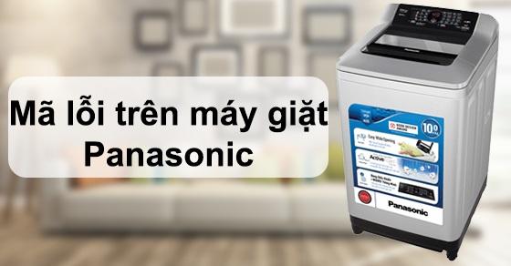 Tổng hợp mã lỗi máy Giặt Panasonic – nguyên nhân và cách khắc phục