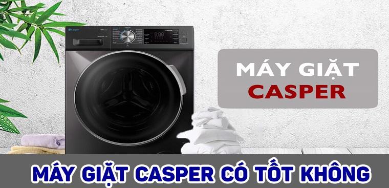 Máy giặt Casper của nước nào sản xuất – có tốt không?