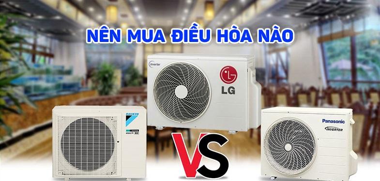 Điều hòa LG, Daikin, Panasonic, nên mua điều hòa của hãng nào?