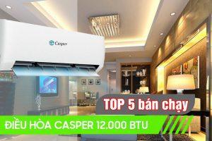 Top 5 điều hòa Casper 12000btu tiết kiệm điện nhất hiện nay