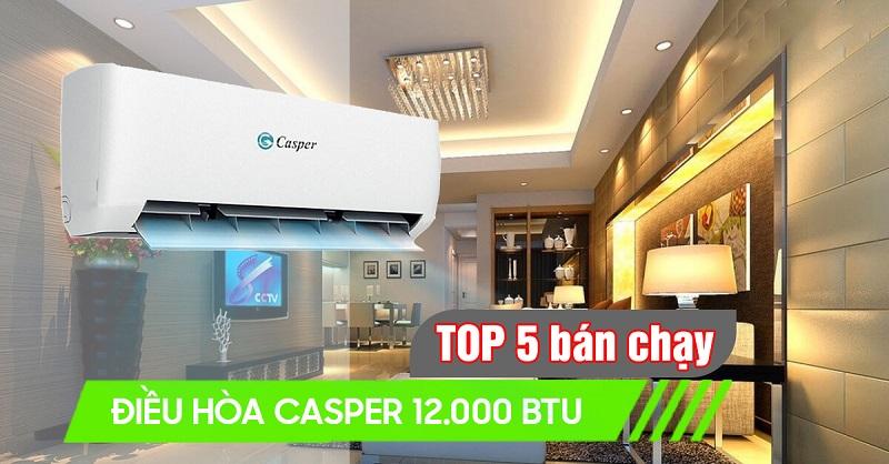 top-5-dieu-hoa-casper-12000btu-ban-chay
