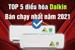 Top 5 điều hòa Daikin 2 chiều tiết kiệm điện tốt nhất 2021