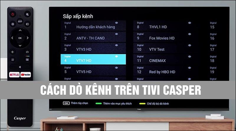 Cáchdò kênh Tivi Casper Smart chuẩn nhất, chính xác nhất