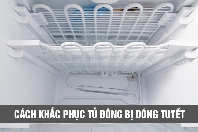 Tủ đông bị đóng tuyết nguyên nhân và cách khắc phục hiệu quả