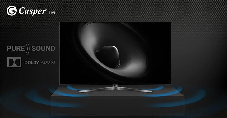 Tivi casper chất lượng âm thanh tuyệt hảo