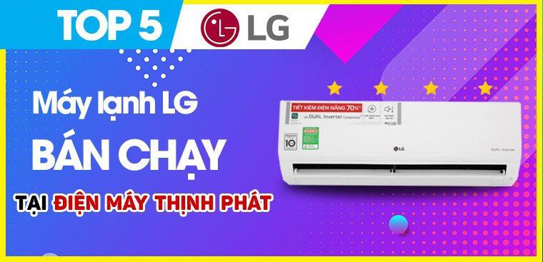 Top 5 điều hòa LG bán chạy nhất tháng 7/2021 tại Điện Máy Thịnh Phát