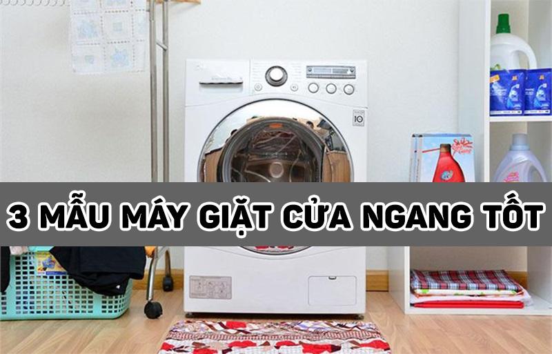 Các mẫu máy giặt cửa ngang tốt nhất trên thị trường hiện nay