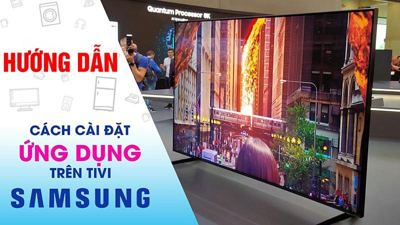 Hướng dẫn cách tải ứng dụng trên Smart tivi Samsung