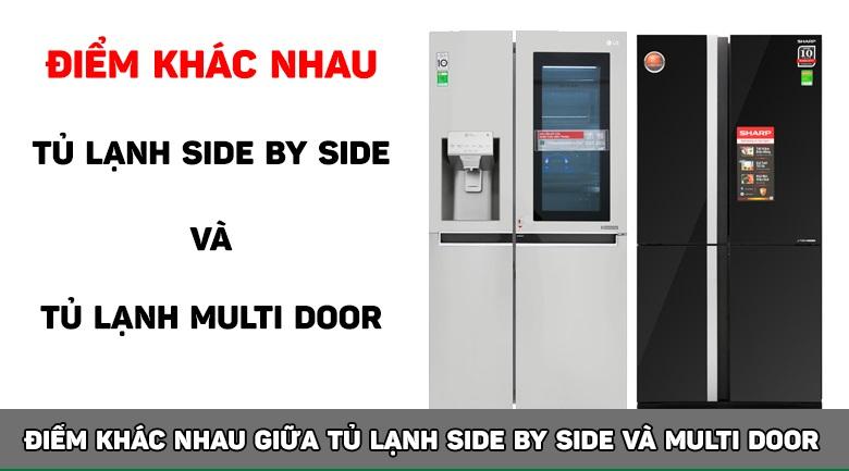 khác biệt về tủ lạnh side by side và tủ lạnh multi door
