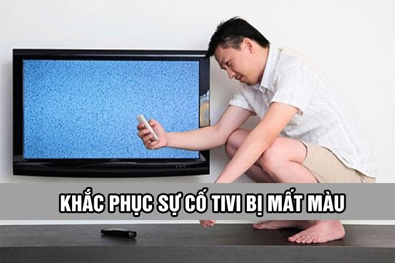 Nguyên nhân và cách khắc phục khi tivi bị mất màu, nhạt màu