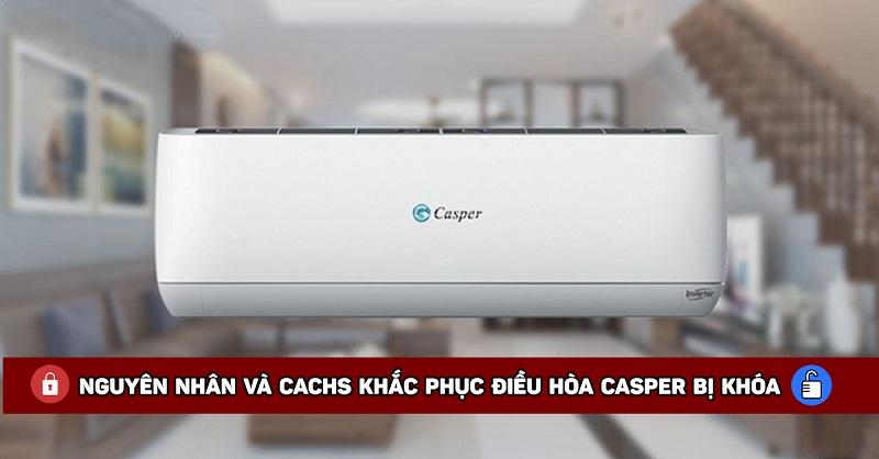 Nguyên nhân điều hòa Casper bị khóa và cách khắc phục