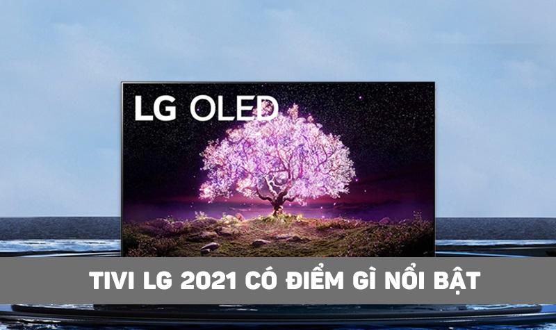 Các điểm khác biệt của dòng tivi LG 2021 so với dòng tivi LG 2020