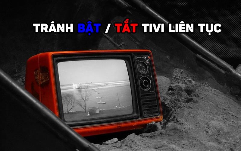 Những sai lầm khi tắt Tivi không đúng cách