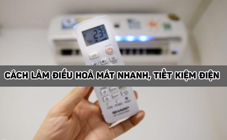 Cách làm điều hoà mát nhanh, tiết kiệm điện trong thời tiết nóng