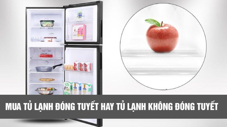 Mua tủ lạnh đóng tuyết hay tủ lạnh không đóng tuyết