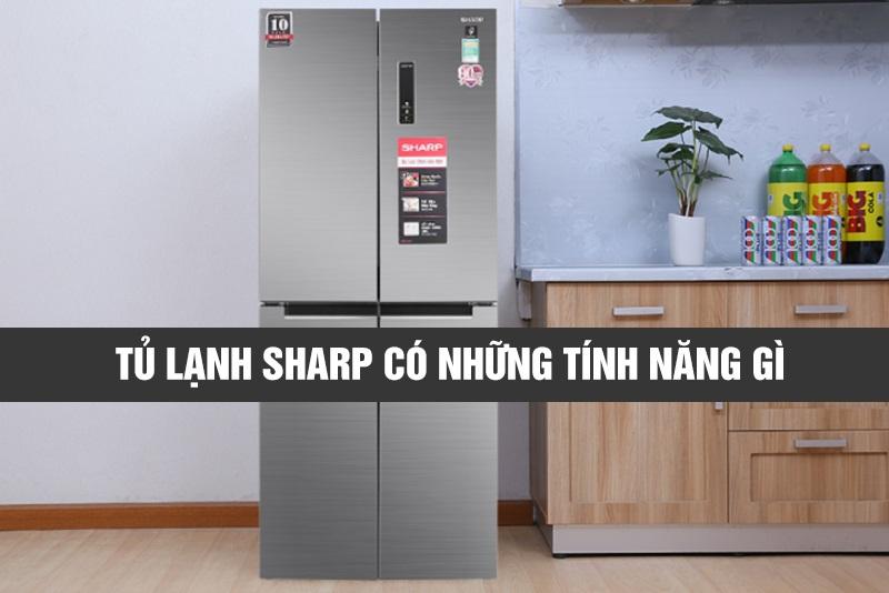 Tủ lạnh Sharp có những tính năng gì nổi bật?