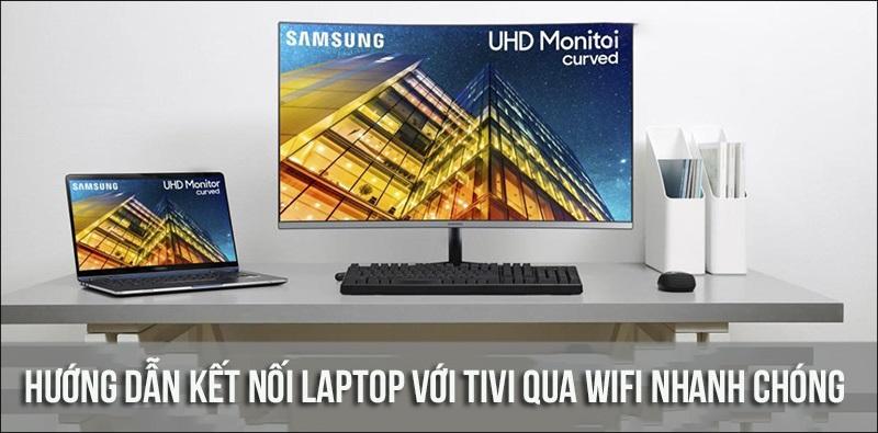 kết nối laptop với tivi Kết nối thông qua Wifi Direct