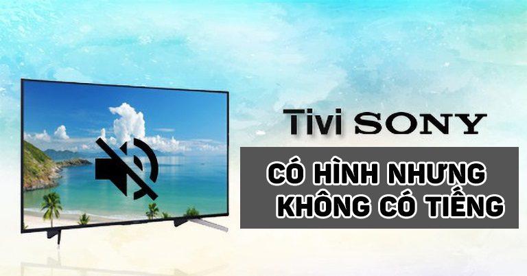 thinh-phat-Tivi Sony có hình nhưng không có tiếng