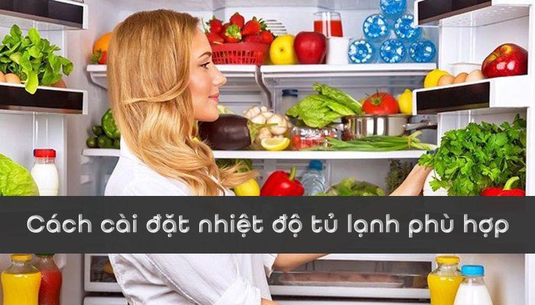 Cách thiết lập nhiệt độ tủ lạnh phù hợp với thực phẩm