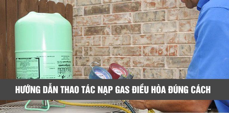 Hướng dẫn thao tác nạp gas điều hòa đúng quy chuẩn