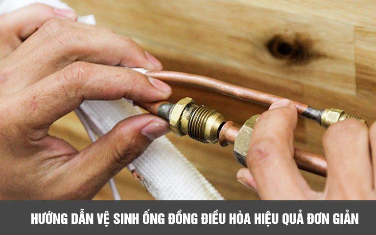 Hướng dẫn vệ sinh ống đồng điều hòa hiệu quả đơn giản tại nhà