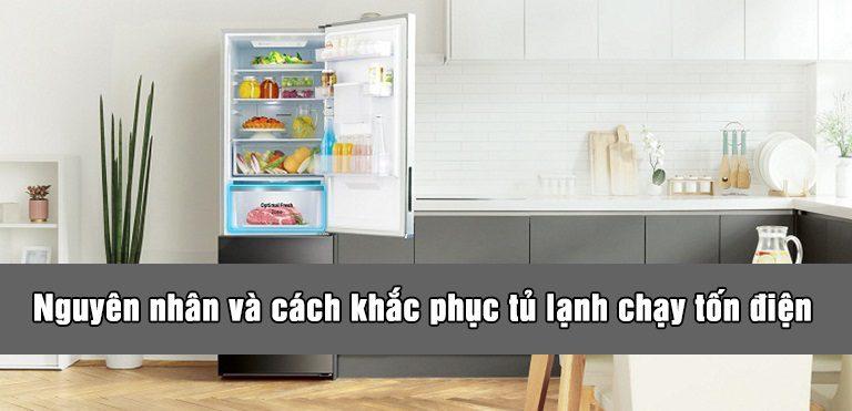 Nguyên nhân và cách khắc phục tủ lạnh chạy tốn điện