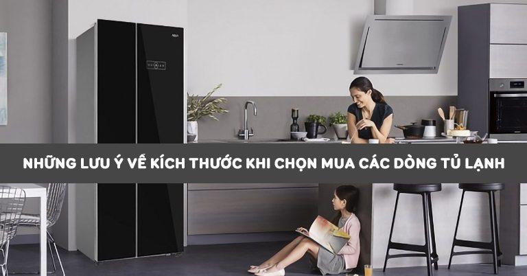 Những lưu ý về kích thước khi chọn mua các dòng tủ lạnh
