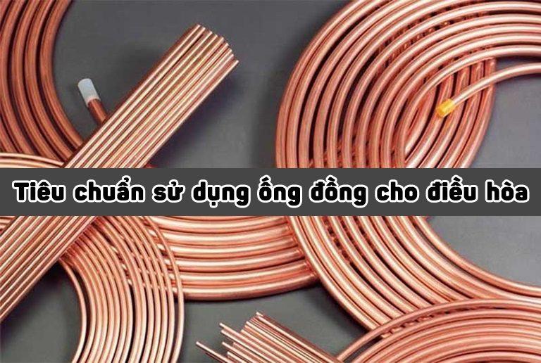 Tiêu chuẩn sử dụng ống đồng đúng quy cách cho điều hòa