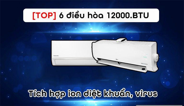 [TOP] 6 điều hòa 12000BTU tích hợp ion diệt khuẩn, virus